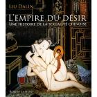 L'empire du désir. Une histoire de la sexualité chinoise