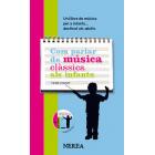 Com parlar de música clàssica als infants. Un llibre de música per a infants... destinat als adults (Inclou CD)
