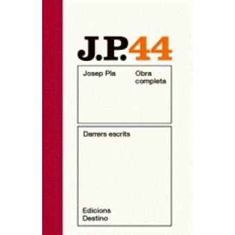 Obra completa Josep Pla 44. Darrers escrits