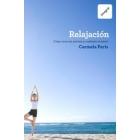 Relajación : Cómo vivir sin nervios y combatir el estrés