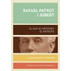 Rafael Patxot i Jubert. El savi, el mecenes, el patriota