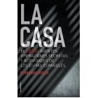 La Casa. El CESID: Agentes, operaciones secretas y actividades de los espías españoles