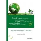 Presiones humanas, impactos ecológicos, respuestas sociales. Relaciones entre hombre y naturaleza
