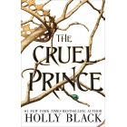 The Cruel Prince (the Folk Of The Air 1)