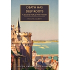 Death Has Deep Roots A Secon World War Mystery (British Library Crime Classics)