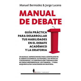 Manual de debate: guía práctica para desarrollar tus habilidades en el debate académico y la oratoria