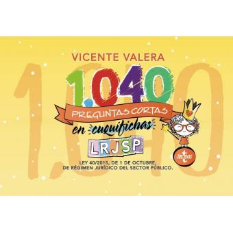 1040 preguntas cortas en «cuquifichas» LRJSP. Ley 40/2015, de 1 de octubre, de Régimen Jurídico del Sector Público