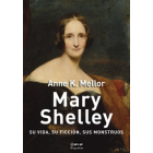 Mary Shelley: su vida, su ficción, sus monstruos