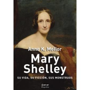 Mary Shelley: su vida, su ficción, sus monstruos
