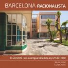 Barcelona Racionalista. El GATCPAC i les avantguardes dels anys 1920-1930