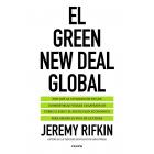 El Green New Deal global. Por qué la civilización de los combustibles fósiles colapsará en torno a 2028 y el audaz plan económico para salvar la vida en la Tierra