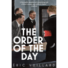 The Order Of The Day (Winner of the 2017 Prix Goncourt)