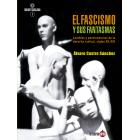 El fascismo y sus fantasmas. Cambios y permanencias de la derecha radical (siglos XX-XXI)