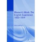 Women's work. The English experience 1650-1914