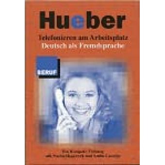 Hueber Telefonieren am Arbeitsplatz Deutsch als Fremdsprache. Ein Kompakt-Training mit Nachschlagewerk und Audio-Kassette