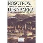 Nosotros los Ybarra. Vida, economía y sociedad (1744-1902)