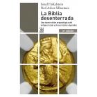La Biblia desenterrada: una nueva visión arqueológica del antiguo Israel y de los orígenes de sus textos sagrados