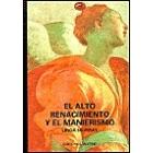 El  alto renacimiento y el manierismo. Italia, el norte y España