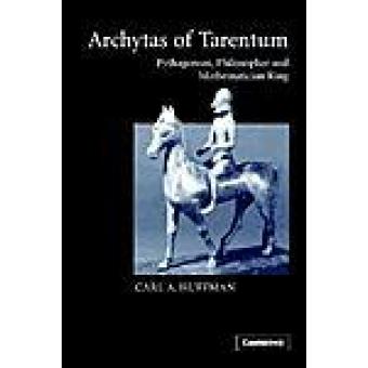 Archytas of Tarentum: pythagorean, philosopher and mathematician king