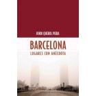 Barcelona. Lugares con anécdota