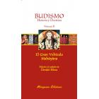Budismo, historia y doctrina (Vol.II: El Gran Vehículo Mahâyâna)