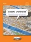 Via della grammatica. Livello elementare-intermedio  (A1-B2)