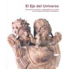 El Eje del Universo. Chamanes, sacerdotes y religiosidad en la cultura Jama Coaque del Ecuador Prehispánico