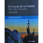 El Voyeur de la Ciudad/The City Voyeur. Barcelona