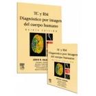TC y RM . Diagnóstico por imagen del cuerpo humano (2 vols.)