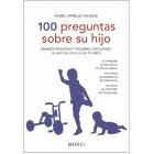 100 preguntas sobre tu hijo