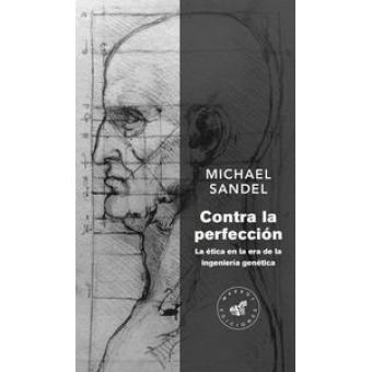 Contra la perfección: la ética en la era de la ingeniería genética