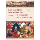 Los Cátaros del siglo XXI sobre la historia del Catarismo