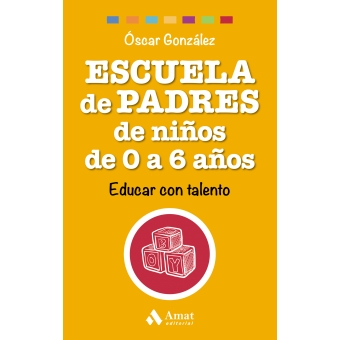 Escuela de Padres de niños de 0 a 6 años. Educar con talento