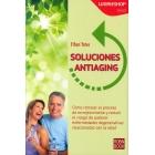 Soluciones antiaging.Cómo retrasar el proceso de envejecimiento y reducir el riesgo de padecer enfermedades degenerativas relacionados con la edad