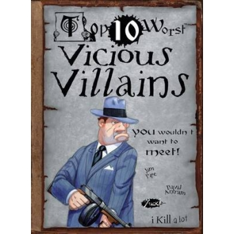 Top 10 Worst Vicious Villains