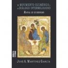 El movimiento ecuménico y el diálogo interreligioso (Manual de ecumenismo)