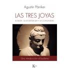 Las tres joyas. El Buda, su enseñanza y la comunidad