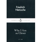 Why I Am so Clever (Penguin Little Black Classics 102)