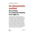 La democracia caníbal. El Leviatán y la amenaza fascista en el siglo XXI