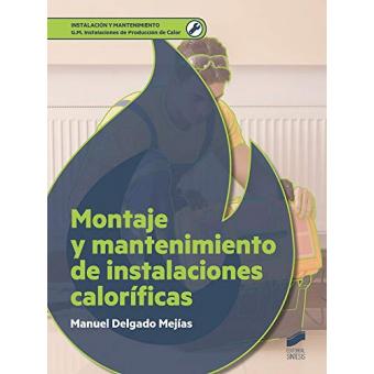 Montaje y mantenimiento de instalaciones caloríficas (G.M)