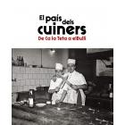 El país dels cuiners. De Ca la Teta a el Bulli