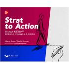 Strat to Action. El método KAIZEN de llevar la estrategia a la práctica