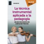 La técnica instrumental aplicada a la pedagogía. Una guía para docentes con ejemplos muy prácticos