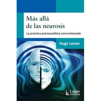 Más allá de las neurosis. La práctica psicoanalítica convulsionada