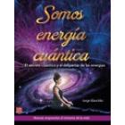 Somos energia cuántica