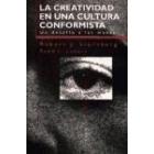 La creatividad en una cultura conformista. Un desafío a las masas