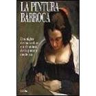 La pintura barroca. Dos siglos de maravillas en el umbral de la pintura moderna
