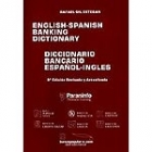 English-Spanish banking dictionary = Diccionario bancario español inglés