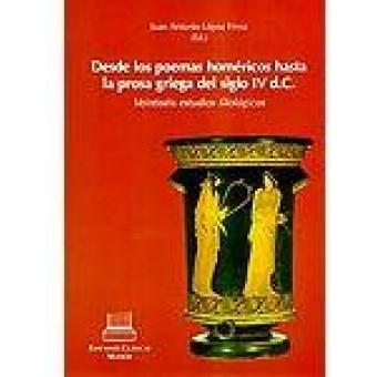 Desde los poemas huméricos hasta la prosa griega del siglo IV d.c. : veintiseis estudios filológicos