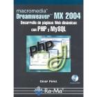 Macromedia DREAMWEAVER MX 2004. Desarrollo de páginas Web dinámicas con PHP y MySQL